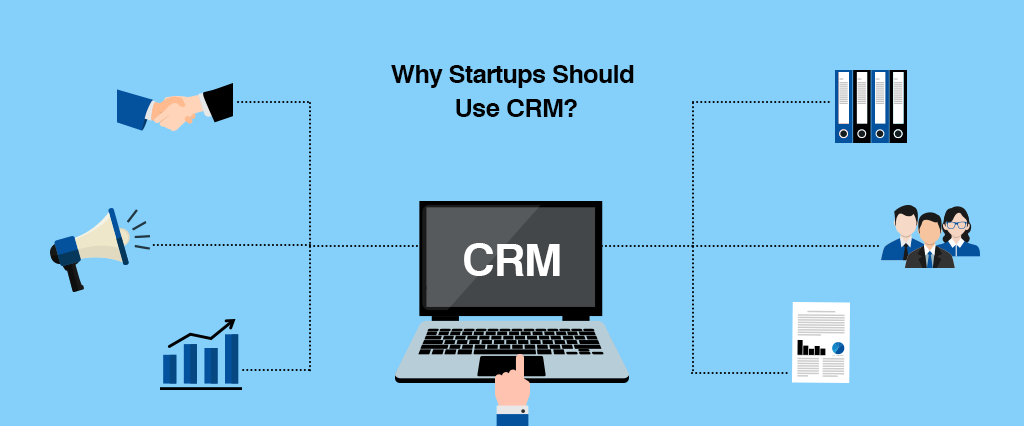 Why Startups Should Use CRM?