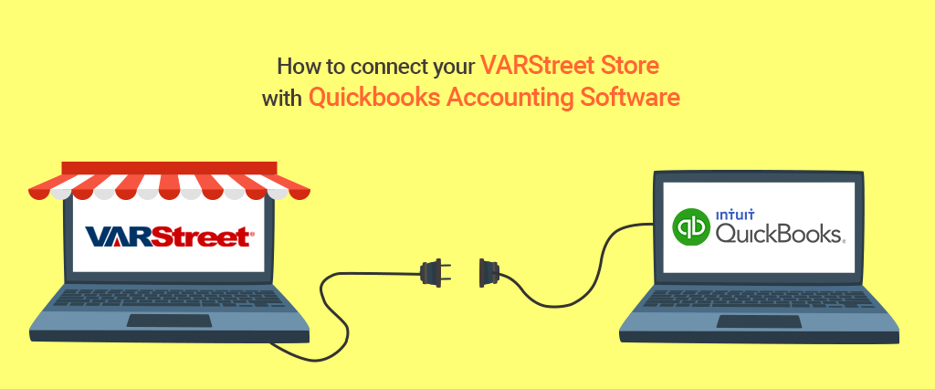 How to connect your VARStreet Store with Quickbooks Accounting Software