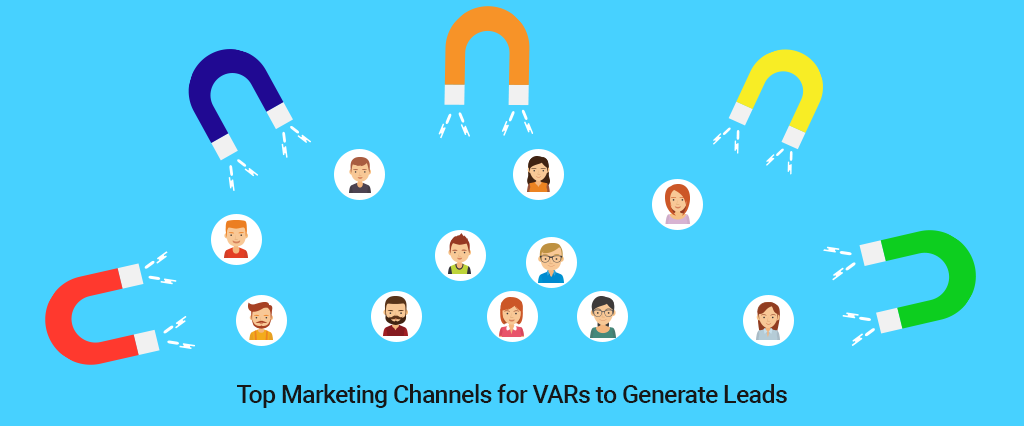 Top Marketing Channels for VARs to Generate Leads