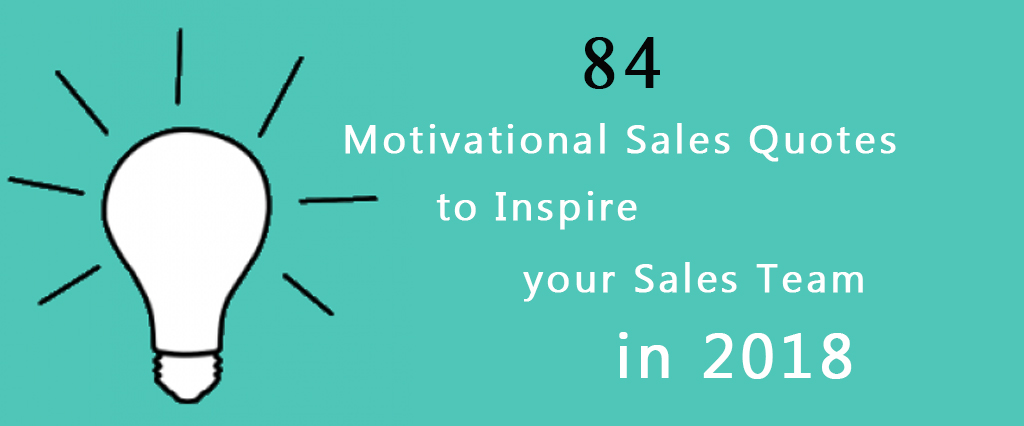 84 Motivational Sales Quotes to Inspire your Sales Team in 2018