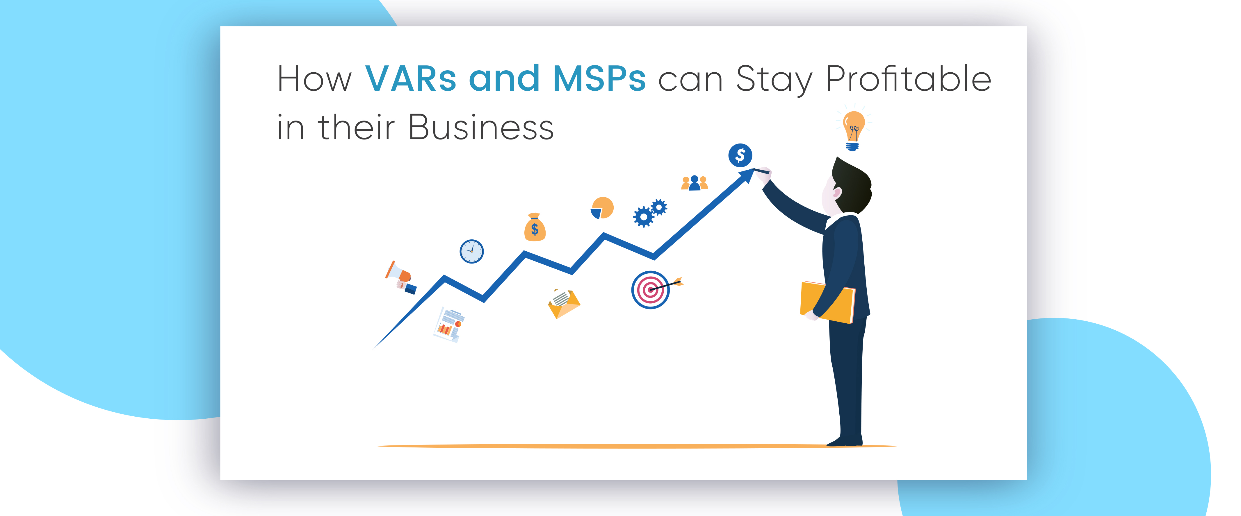 How VARs and MSPs can Stay Profitable in their Business