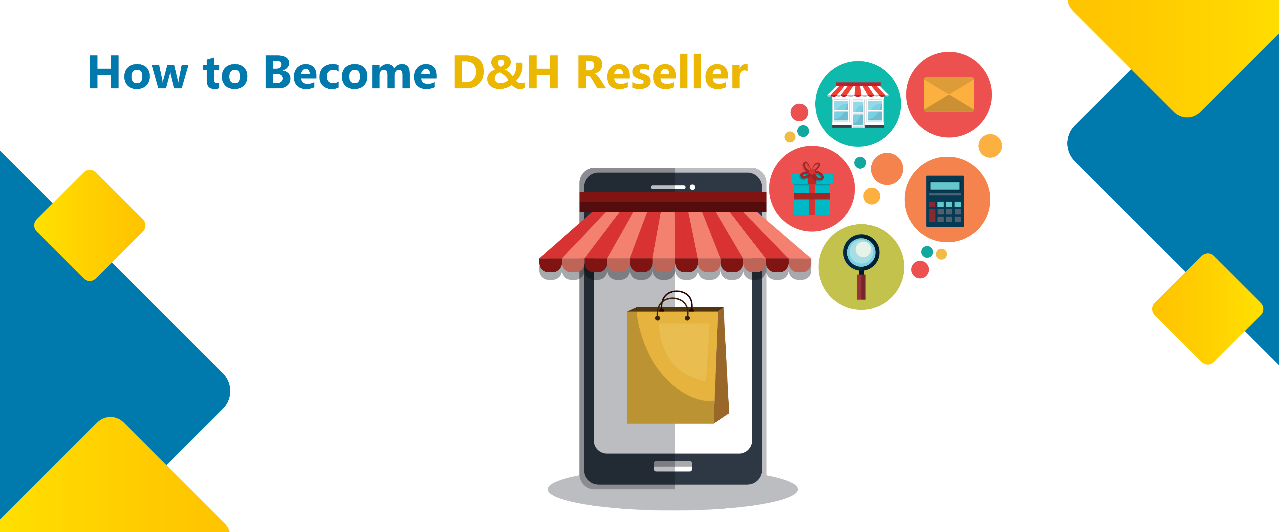 How to Become D& H Reseller