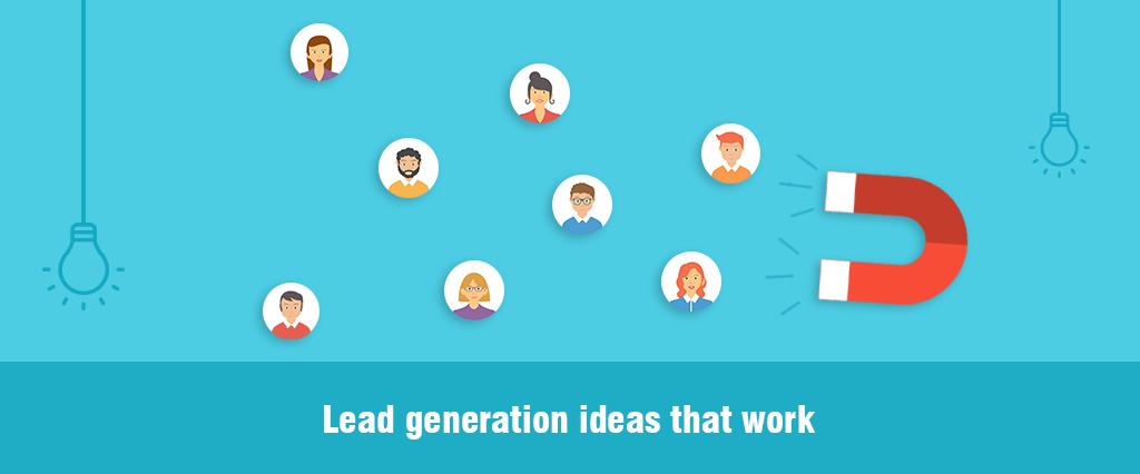 Lead Generation Ideas that Work