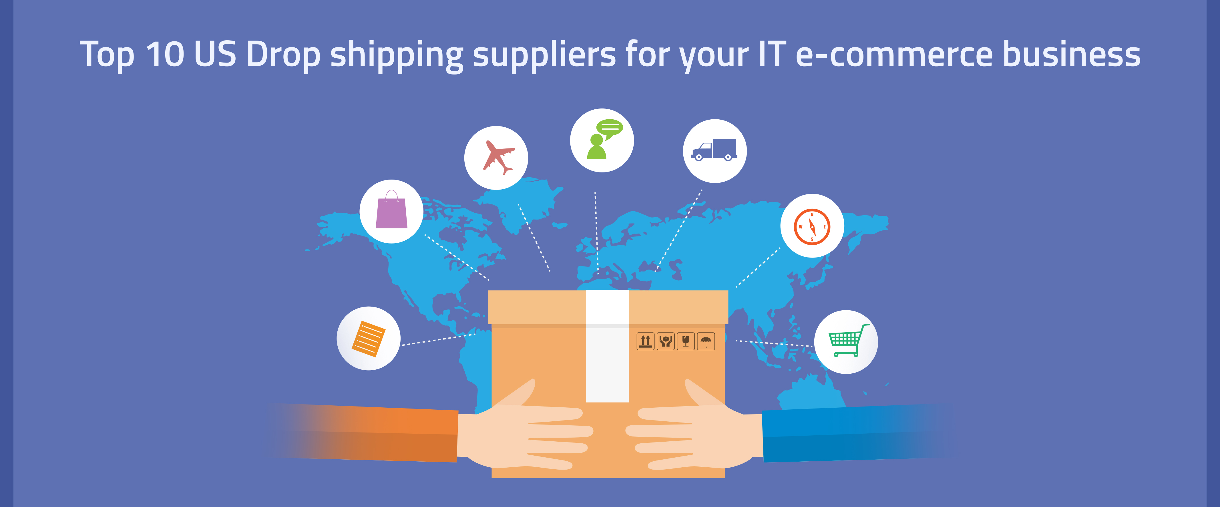 Top 10 US Drop shipping suppliers for your IT e-commerce business