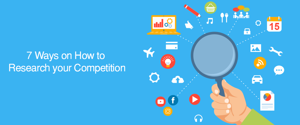 7 Tips on How to Research your Competition