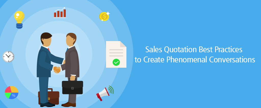 Sales Quotation Best Practices To Create Phenomenal Conversions