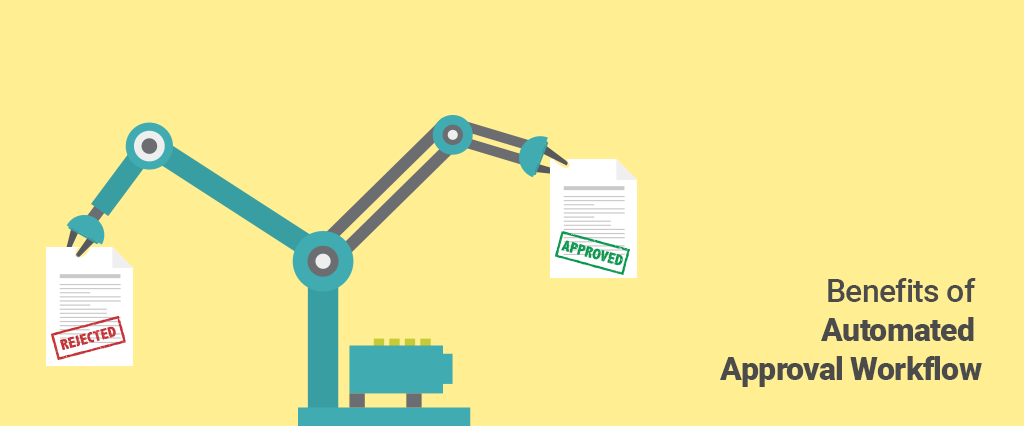 Benefits of Automated Approval Workflow