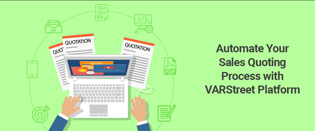 Automate Your Sales Quoting Process with VARStreet Platform
