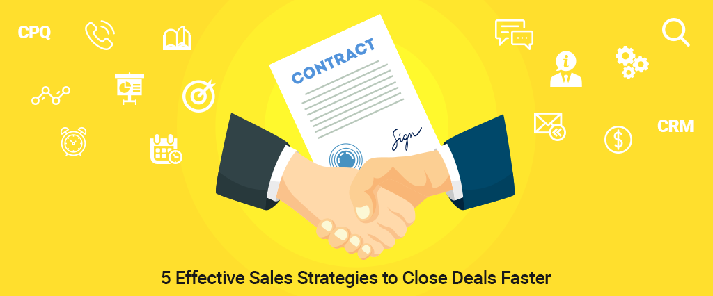 5 Effective Sales Strategies to Close Deals Faster