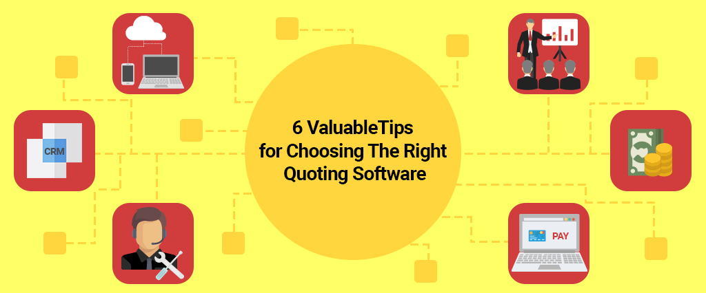 6 ValuableTips for Choosing The Right Quoting Software