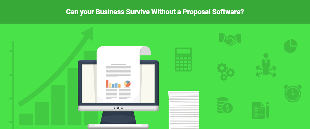 Can your Business Survive Without a Proposal Software?