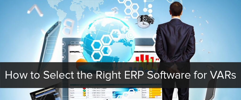 How to Select the Right ERP Software for VARs