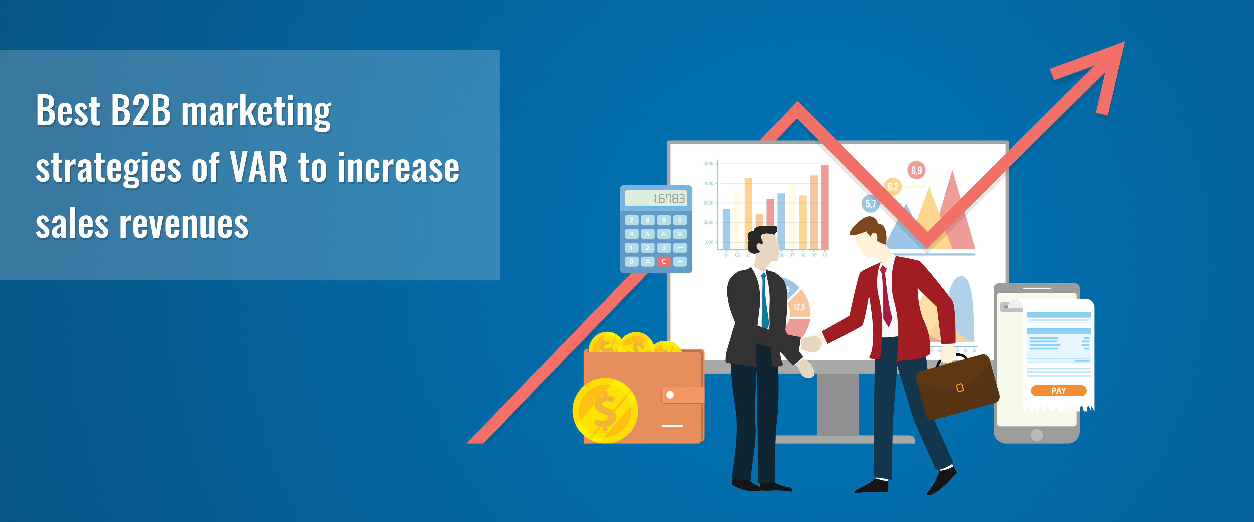 Best B2B Marketing Strategies for VARs to Increase Sales Revenues