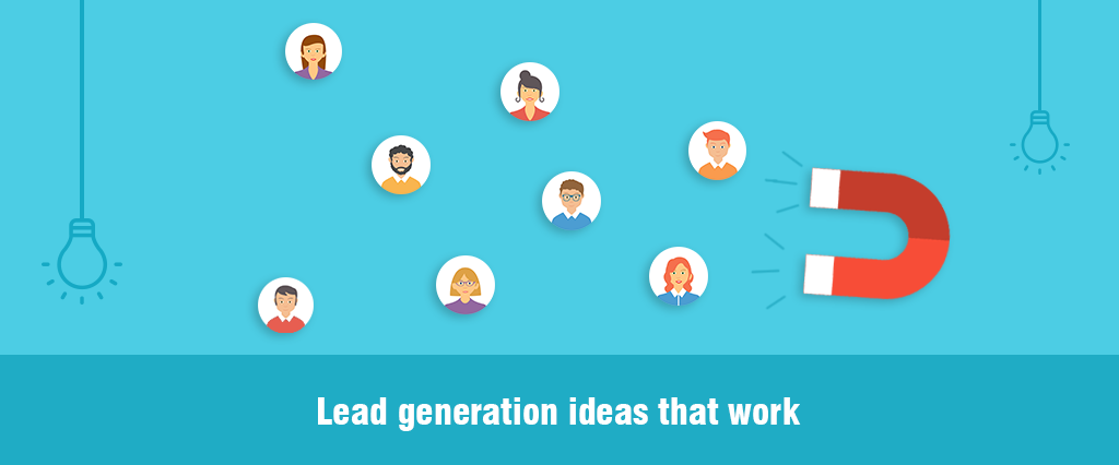 Lead Generation Ideas that Work