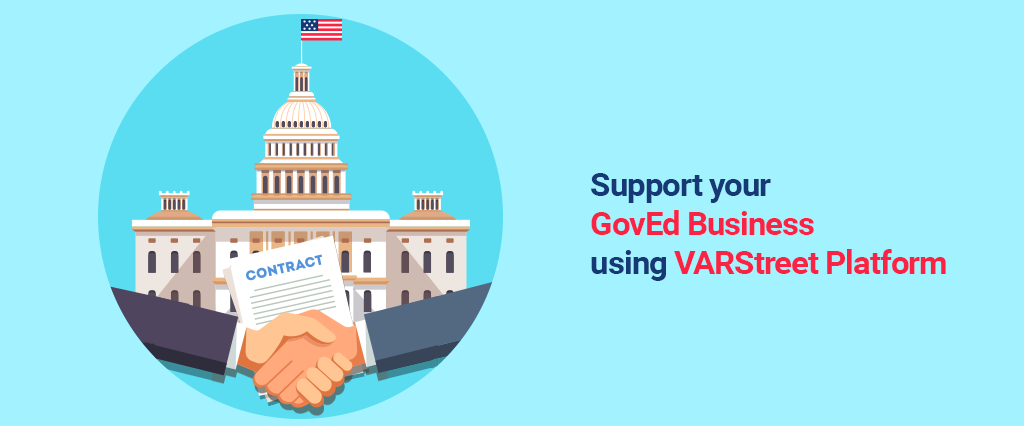Support your GovEd Business using VARStreet Platform