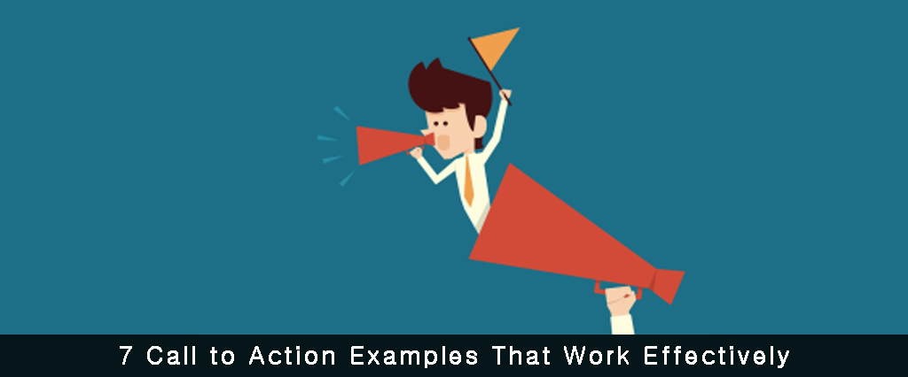 7 Call to Action Examples That Work Effectively