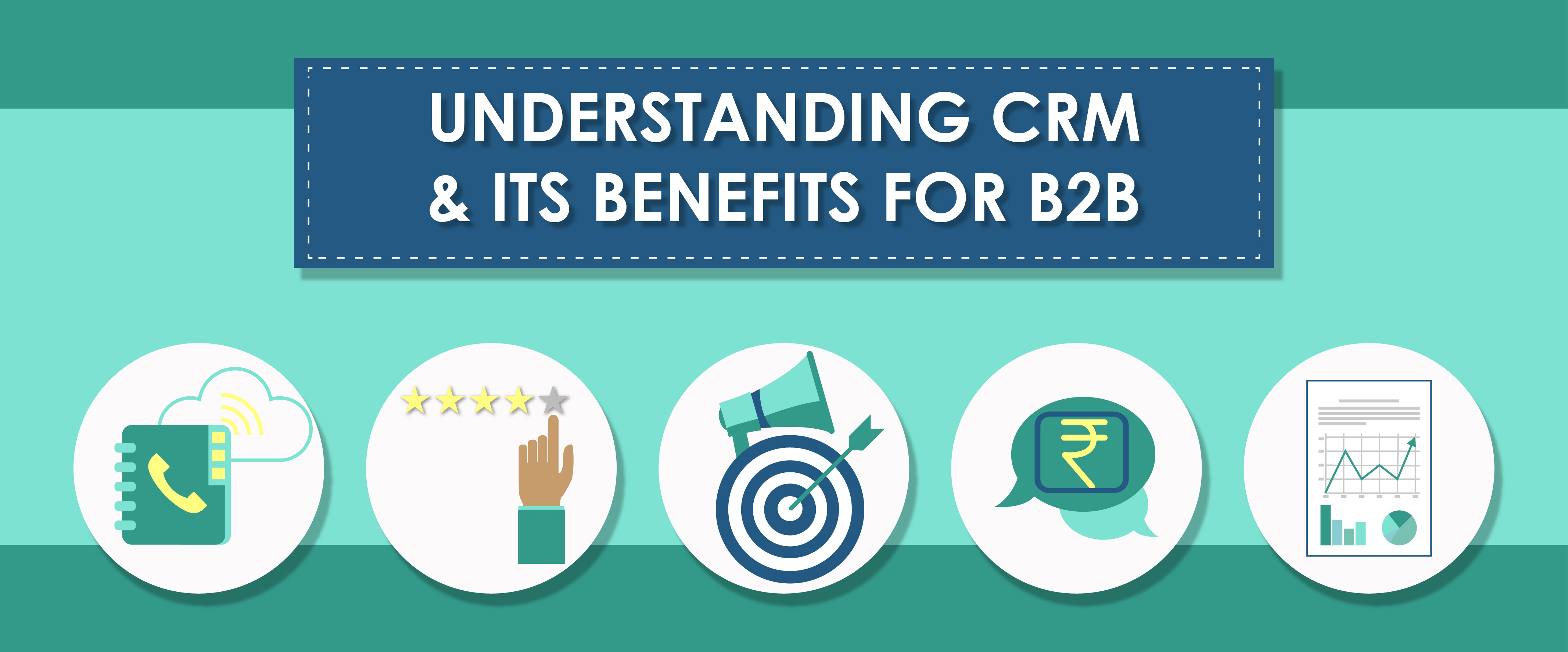 Understanding CRM and Its Benefits for B2B